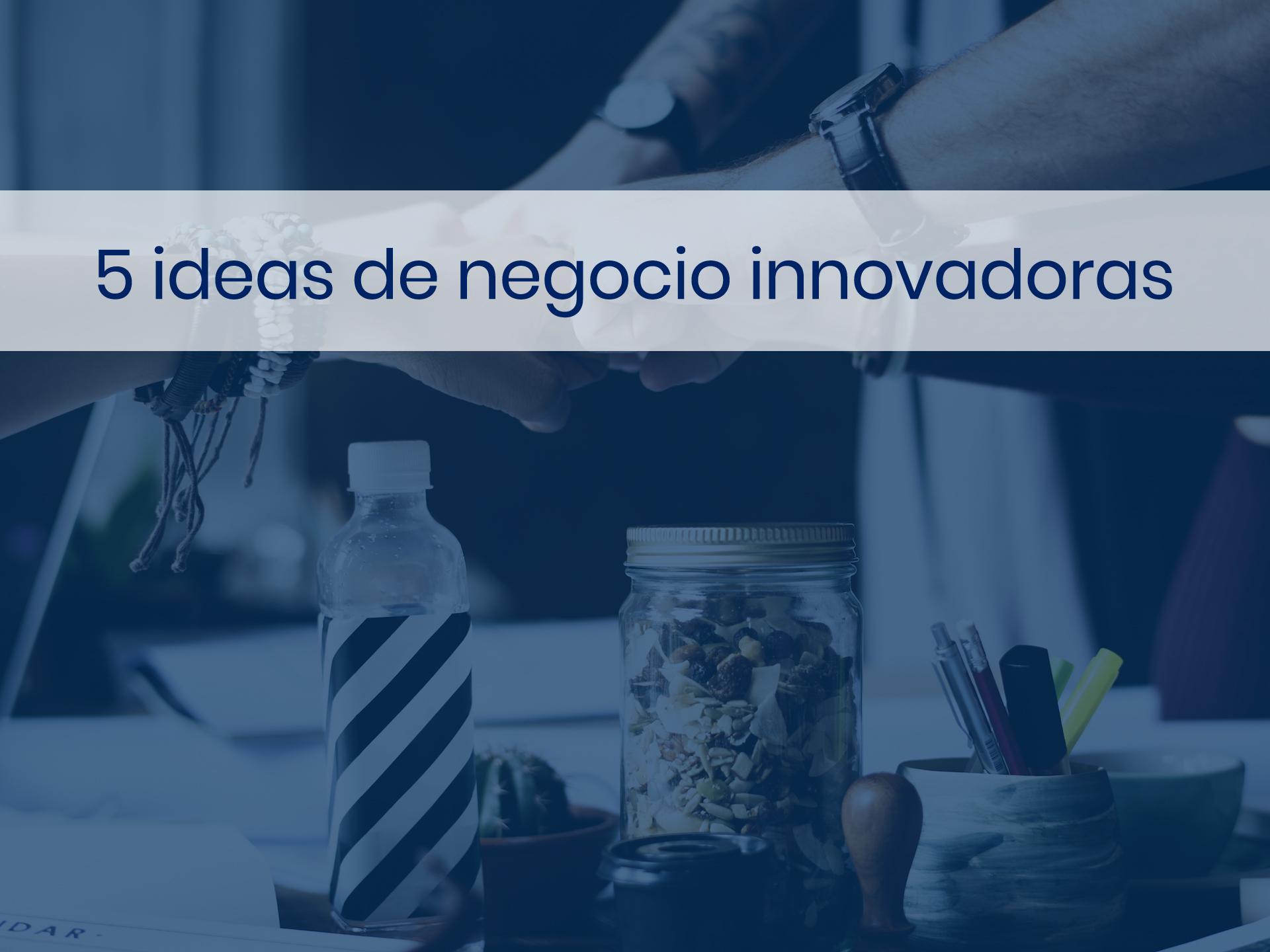 Ideas de negocio que son innovadoras